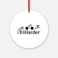 iTriHarder triathlon motto Ornament (Round)