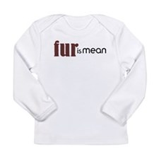 Fur Is Mean Long Sleeve Infant T-Shirt