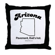 ARIZONA: Pavement. That's hot  Throw Pillow