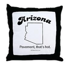 ARIZONA: Pavement. That's hot  Throw Pillow