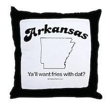 ARKANSAS: Ya'll want fries with dat?  Throw Pillow