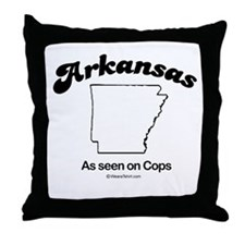ARKANSAS: As seen on cops  Throw Pillow