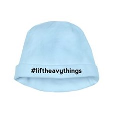 Lift Heavy Things Hashtag baby hat
