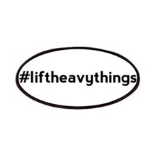 Lift Heavy Things Hashtag Patches