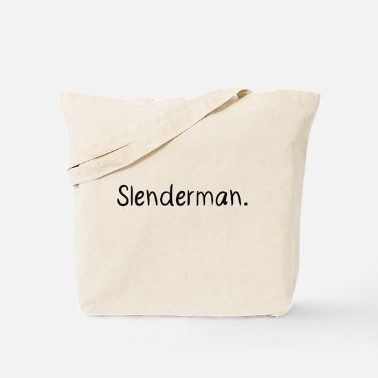 Beware Slenderman. Tote Bag