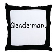 Beware Slenderman. Throw Pillow