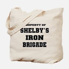 Property of Shelby's Iron Brigade Tote Bag