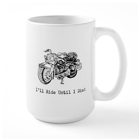 Riding Until I Die! Large Mug