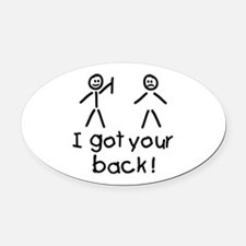 I Got Your Back Silly Oval Car Magnet