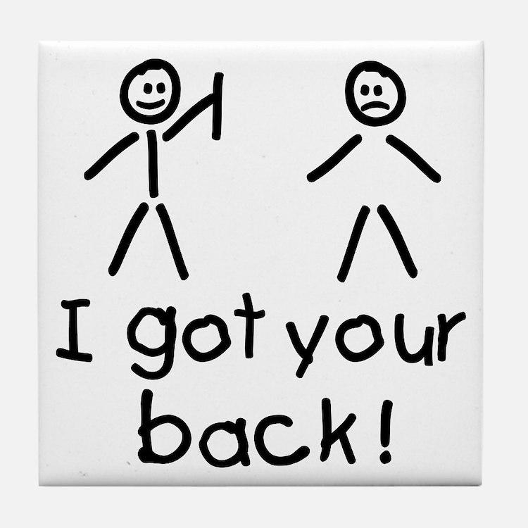 I Got Your Back Silly Tile Coaster