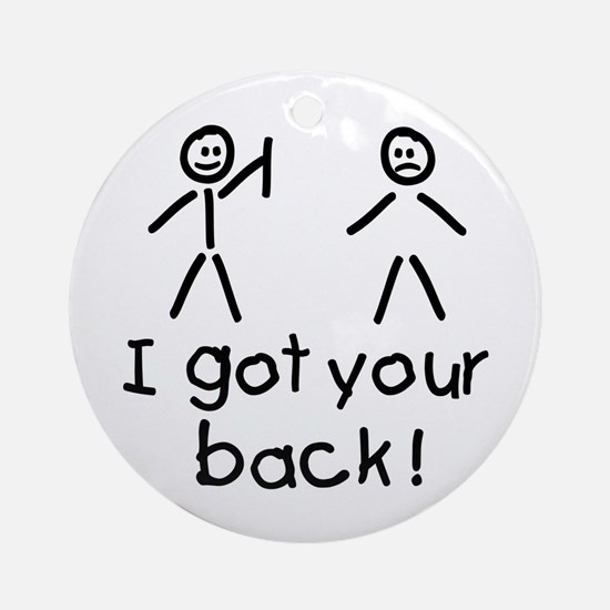 I Got Your Back Silly Ornament (Round)