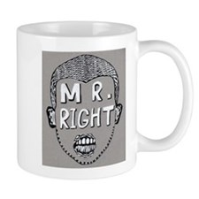 Did you find yr Mr.Right? Mug