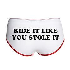 Ride It Like You Stole It Women's Boy Brief