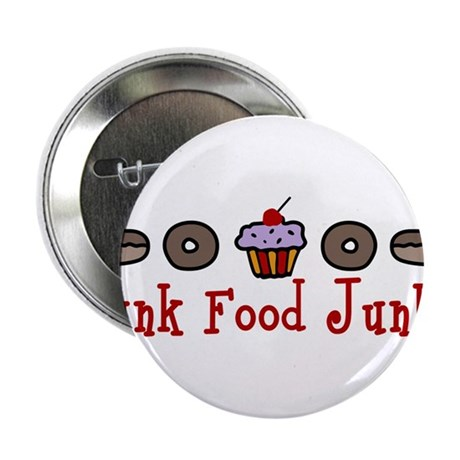 "Junk Food Junkie 2.25"" Button"