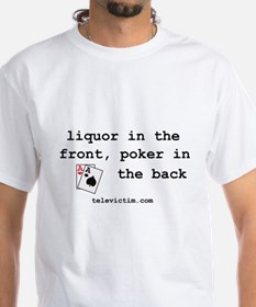 """""""liquor in the front"""" Shirt"""