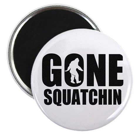 Gone sqautchin 2 Magnet