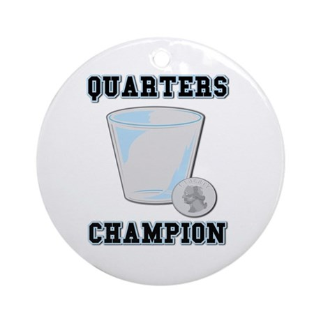 Quarters (Drinking Game) Ornament (Round)