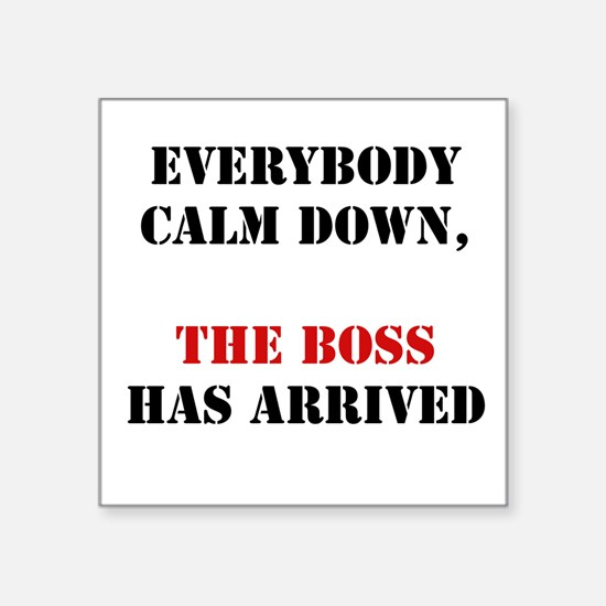 "The Boss Arrival Square Sticker 3"" x 3"""