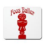 Foos Baller Mousepad