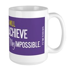 mug  I will achieve my impossible Mugs