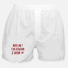 Kiss Me I'm Greek & Italian Boxer Shorts