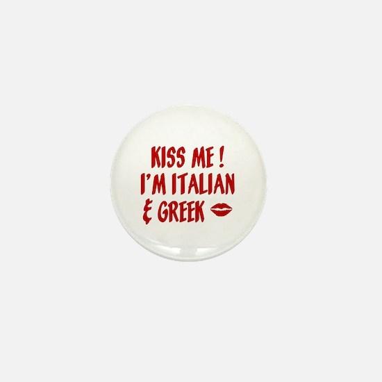 Kiss Me I'm Greek & Italian Mini Button