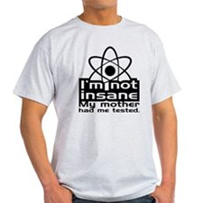 Im not insane T-Shirt