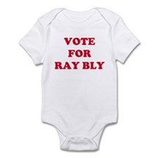 VOTE FOR RAY BLY Infant Bodysuit