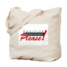 Positive reinforcement.png Tote Bag