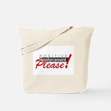 Positive reinforcement.png Tote Bag
