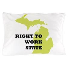 Right To Work State Michigan Pillow Case