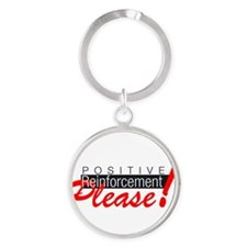 Positive reinforcement.png Round Keychain