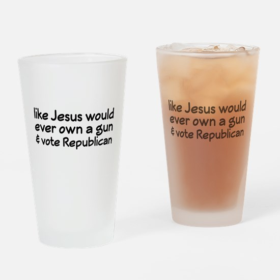 Jesus Wouldn't Own A Gun Drinking Glass