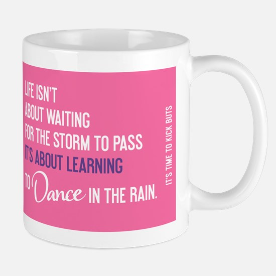 mug TimeToKickBuTs Life isnt about waiting for the