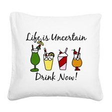 Drink Now Square Canvas Pillow