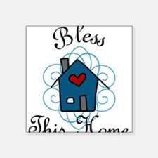 """Bless This Home Square Sticker 3"""" x 3"""""""
