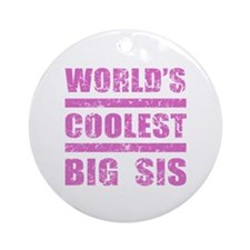World's Coolest Big Sis Ornament (Round)