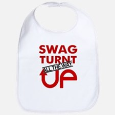 Swag Turnt all the way UP! Bib