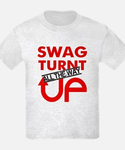 Swag Turnt all the way UP! T-Shirt