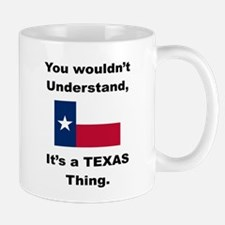 YOU WOULDNT UNDERSTAND ITS A TEXAS THING mug.png M