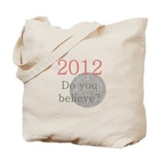 2012 Do you believe? Tote Bag