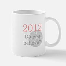 2012 Do you believe? Mug