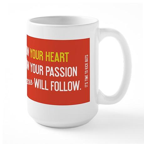 mug TimeToKickBuTs Follow Your Heart Follow your p