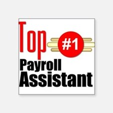 """Top Payroll Assistant Square Sticker 3"""" x 3"""""""