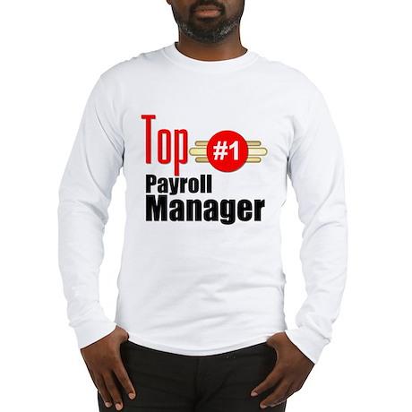 Top Payroll Manager Long Sleeve T-Shirt