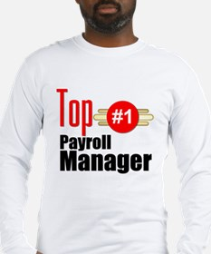 Top Payroll Manager Long Sleeve T-Shirt