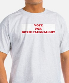 VOTE FOR ROXIE FAUSNAUGHT  Ash Grey T-Shirt