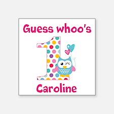 "Custom guess whos 1 girl Square Sticker 3"" x 3"""