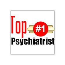 "Top Psychiatrist Square Sticker 3"" x 3"""