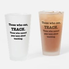 Cute Those who can teach those who cannot pass laws abo Drinking Glass